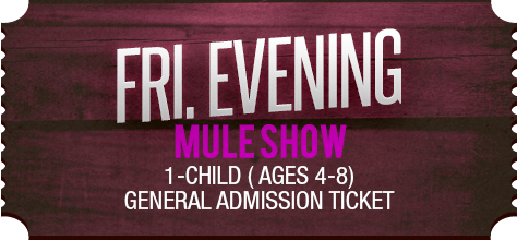 MuleDays_Ticket_Fri_MuleShow_Eve_Child