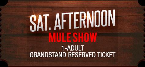 MuleDays_Ticket_Sat_MuleShow_Aftern_Reserve
