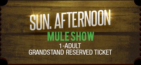 MuleDays_Ticket_Sun_MuleShow_Aftern_Reserve_2